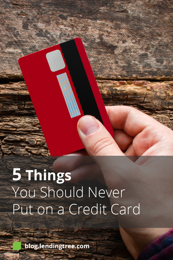 Credit cards can create unnecessary debt when used unwisely for certain purchases. Here are 5 things you should never put on a credit card.